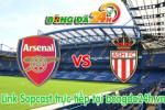Link sopcast Arsenal vs Monaco (02h45-26/02)