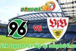 Link sopcast Hannover 96 vs VfB Stuttgart (21h30-28/02)