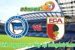 Link sopcast Hertha Berlin vs Augsburg (21h30-28/02)