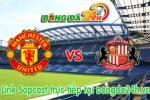 Link sopcast  M.U vs Sunderland (22h00 ngày 28/02/2015)