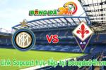 Link sopcast Inter vs Fiorentina (00h00-02/03)