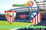 Link sopcast Sevilla vs Atletico Madrid (01h00-02/03)