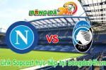 Link sopcast Napoli vs Atalanta (02h45-23/03)