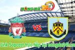 Link sopcast Liverpool vs Burnley (03h00-05/03)