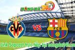 Link sopcast Villarreal vs Barcelona (02h00-05/03)