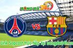 Link sopcast PSG vs Barcelona (01h45-16/04)