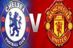 Những màn đại chiến Chelsea vs M.U đáng nhớ nhất trong kỷ nguyên Premier League