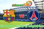 Link sopcast Barcelona vs PSG (01h45-22/04)