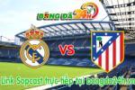 Link sopcast Real Madrid vs Atletico Madrid (01h45-23/04)