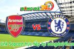 Link sopcast Arsenal vs Chelsea (22h00-26/04)