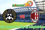 Link sopcast Udinese vs AC Milan (23h00 ngày 25/04/2015)