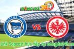 Link sopcast Hertha Berlin vs Eintracht Frankfurt (20h30-16/05)