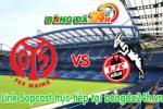 Link sopcast Mainz 05 vs FC Cologne (20h30-16/05)