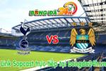 Link sopcast Tottenham vs Man City (22h00-03/05)