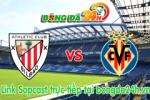 Link sopcast Athletic Bilbao vs Villarreal (23h30-23/05)