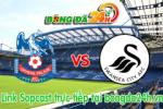 Link sopcast Crystal Palace vs Swansea (21h00-24/05)