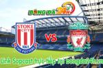 Link sopcast Stoke  vs Liverpool  (21h00-24/05)