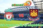 Liverpool vs West Ham (21h 29/8): Dấu hỏi hàng công
