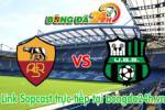 Link sopcast Roma vs Sassuolo (20h00-20/09)