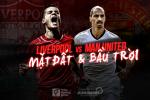 Liverpool vs Manchester United: Mat dat va Bau troi