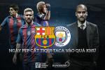 Barcelona vs Manchester City: Ngay Pep cat tiqui-taca vao qua khu