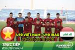 U19 Việt Nam 0-0 U19 Iraq (KT): Khoảnh khắc lịch sử