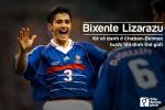 Bixente Lizarazu: Ke vo danh o Chaban-Delmas buoc len dinh the gioi