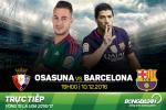 Osasuna 0-3 Barca (KT): Co Messi la co tat ca