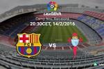 TRỰC TIẾP Barca vs Celta Vigo vòng 24 La Liga 2015/2016 02h30 ngày 15/2