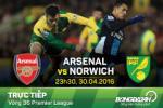 TRỰC TIẾP Arsenal vs Norwich vòng 36 Premier League 2015/2016 23h30 ngày 30/4