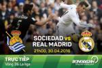 TRUC TIEP Sociedad vs Real Madrid vong 36 La Liga 2015/2016 21h00 ngay 30/4