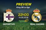 Deportivo vs Real Madrid (luot di: 0-5, 22h 14/5): Thang de hy vong