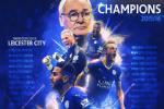 Leicester vô địch Premier League: Còn hơn cả một điều kỳ diệu