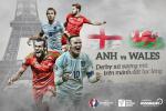 Anh - Wales: Derby xu suong mu tren manh dat luc lang
