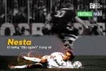 FOOTBALL RADIO SO 2: ALESSANDRO NESTA - VI TUONG DAU NGANH TRUNG VE