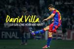 David Villa: Cu cua long hoan hao nhat