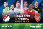 TRỰC TIẾP Ngôi sao MLS vs Arsenal giao hữu hè 2016 06h30 ngày 29/7