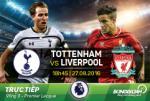 LINK XEM truc tiep Tottenham vs Liverpool 18h30 ngay 27/8
