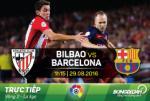 TRỰC TIẾP Bilbao vs Barca 01h15 ngày 29/8 (La Liga 2016/17)