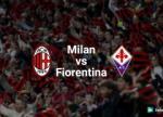 Nhan dinh Fiorentina vs AC Milan 1h45 ngay 26/9 (Serie A 2016/17)