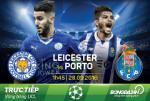 TRỰC TIẾP Leicester 0-0 Porto (H1): Bầy cáo có thể diệt rồng?