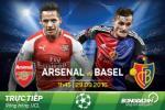 TRỰC TIẾP Arsenal vs Basel 01h45 ngày 29/9 (Champions League 2016/17)
