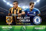TRỰC TIẾP Hull vs Chelsea 21h00 ngày 1/10 (Ngoại hạng Anh 2016/17)