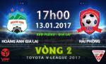 TRUC TIEP HAGL vs Hai Phong 17h00 ngay 13/1 (Vong 2 V-League 2016/17)