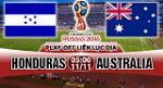 Nhan dinh Honduras vs Australia 05h00 ngay 11/11 (Playoff VL World Cup 2018)