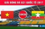Tong hop: U21 Viet Nam 2-0 U21 Myanmar (U21 quoc te 2017)