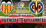 Nhan dinh Valencia vs Villarreal 22h15 ngay 23/12 (La Liga 2017/18)