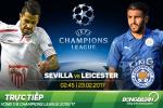 Sevilla 2-1 Leicester (KT): Thua oanh liet tren san khach, bay cao van con hy vong