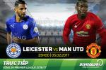 Leicester 0-3 MU (KT): Man trinh dien hoan hao cua thay tro Mourinho