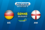 Đức vs Anh (2h45 ngày 23/3): Lịch sử sẽ lên tiếng?
